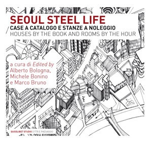 """Seoul Steel Life – case a catalogo e stanze a noleggio"""